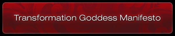 Transformation Goddess Manifesto