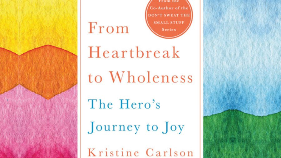 From Heartbreak to Wholeness: A hero's journey to joy with Kristine Carlson